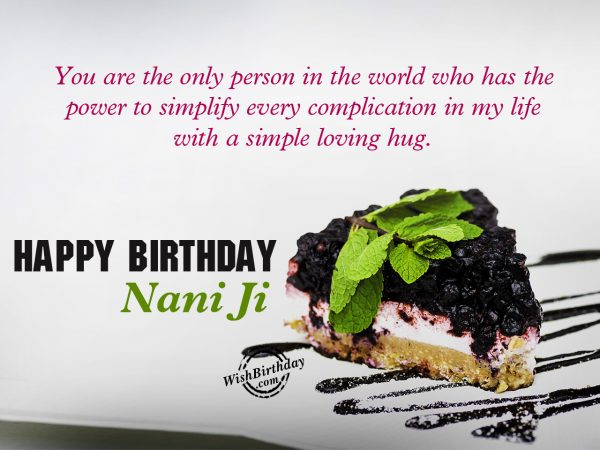 You are the only person in the world, Happy Birthday Nani Ji
