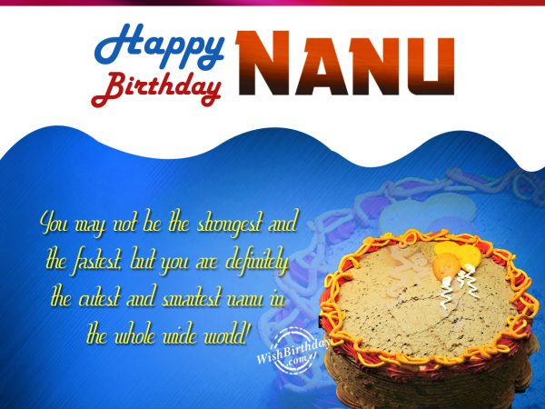 You may not be the strongest, Happy Birthday Nanu - WishBirthday.com