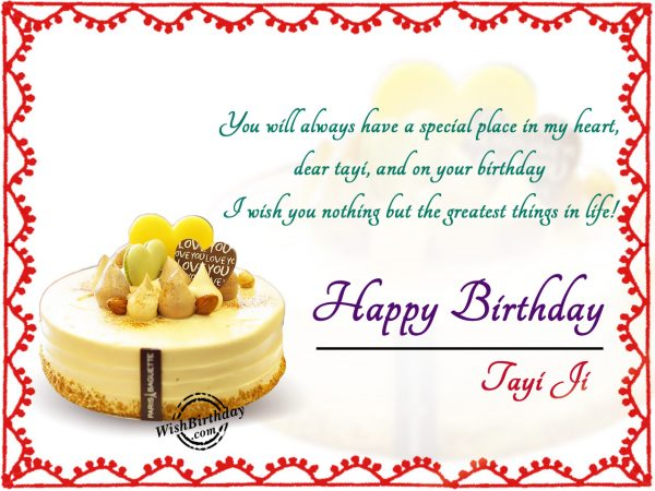 You will always have a special place in my life, Happy Birthday Tayi Ji - WishBirthday.com