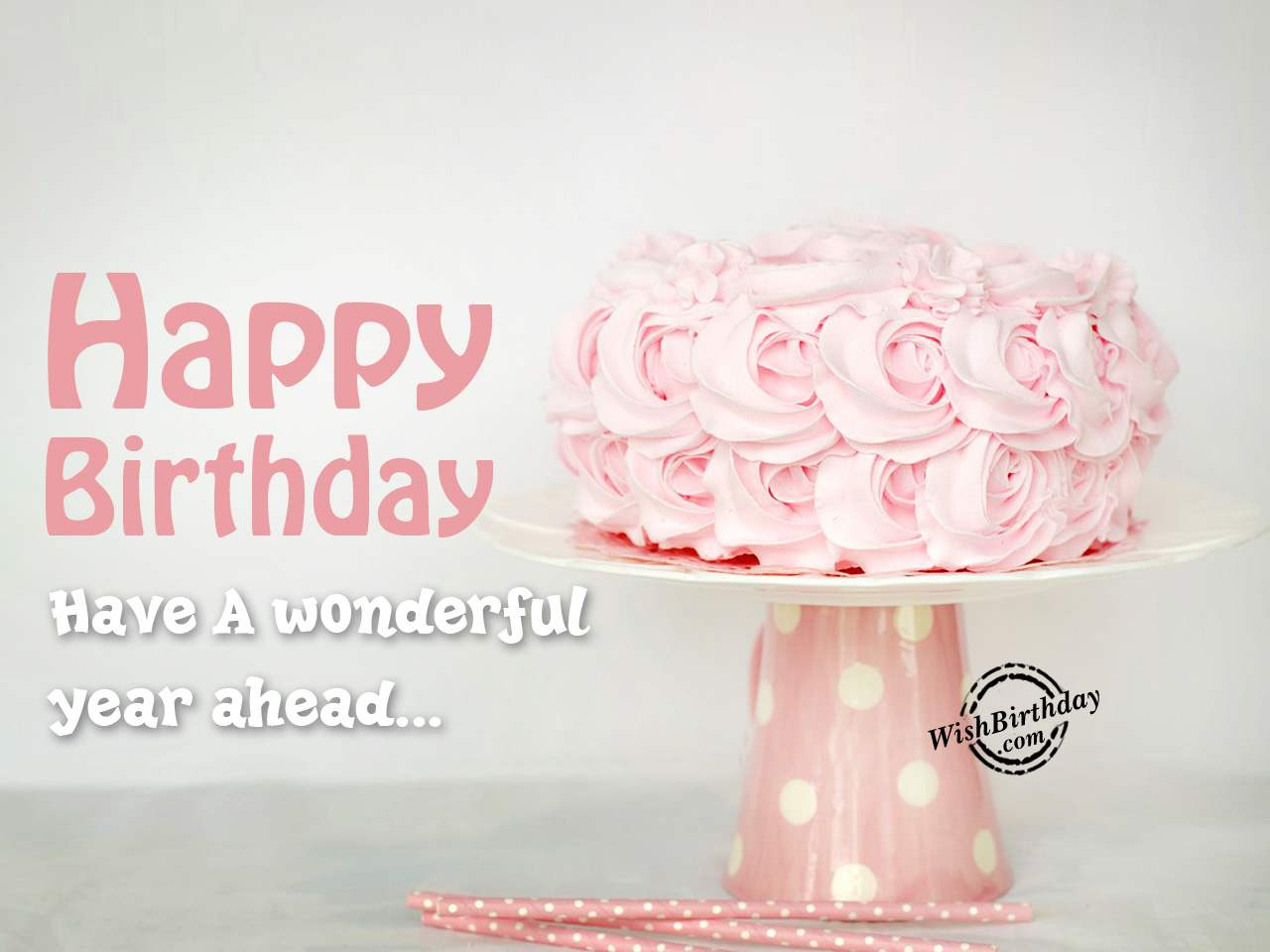 Happy Birthday Wishes Year Ahead ~ Birthday wishes birthday images pictures